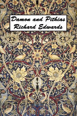 Damon and Pithias Richard Edwardes