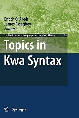 Topics in Kwa Syntax  by  Enoch O. Aboh