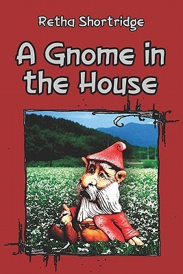 A Gnome in the House  by  Retha Joan Shortridge