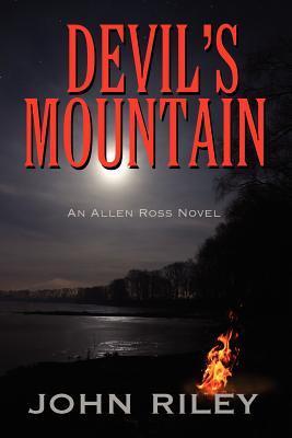 Devils Mountain: An Allen Ross Novel  by  John Riley