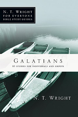 Galatians: 10 Studies for Individuals or Groups N.T. Wright