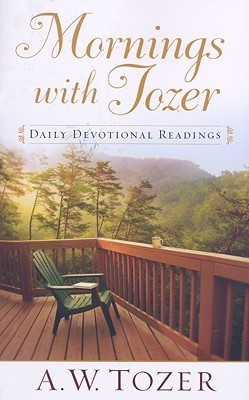 Mornings with Tozer: Daily Devotional Readings A.W. Tozer