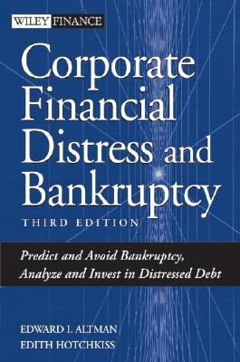 Bankruptcy and Distressed Restructurings: Analytical Issues and Investment Opportunities  by  Edward I. Altman