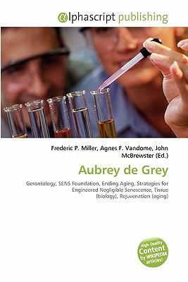 Aubrey de Grey Frederic P.  Miller