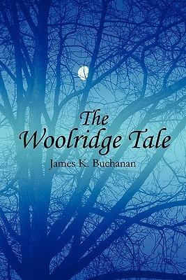 The Woolridge Tale  by  James K. Buchanan