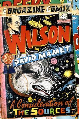 Wilson: A Consideration of the Sources David Mamet