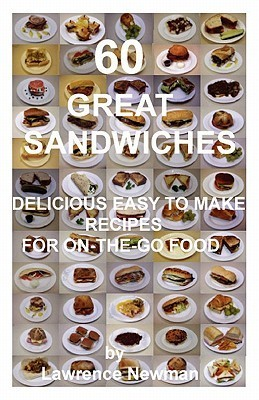 60 Great Sandwiches  by  Lawrence William Newman
