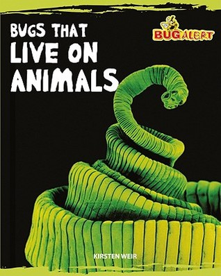 Bugs That Live on Animals  by  Kirsten Weir