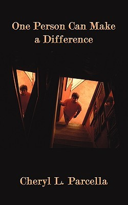 One Person Can Make a Difference  by  Cheryl Parcella