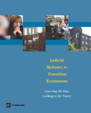 Judicial Systems in Transition Economies: Assessing the Past, Looking to the Future James H. Anderson