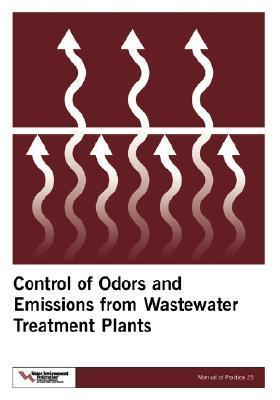 Control of Odors and Emissions from Wastewater Treatment Plants  by  Water Environment Federation
