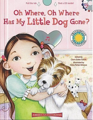 Oh Where, Oh Where Has My Little Dog Gone? [With CD (Audio)] Laura Gates Galvin