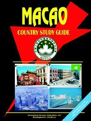 Macau Country Study Guide USA International Business Publications