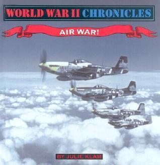 Air War! (World War II Stroy, Book 3)  by  Julie  Klam