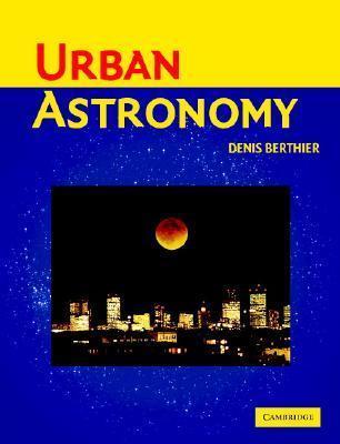 Urban Astronomy Denis Berthier