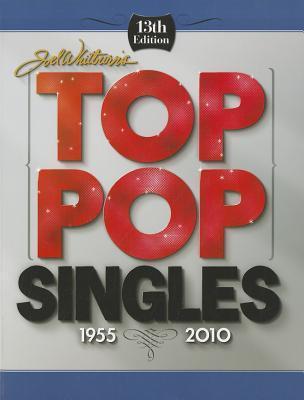 Joel Whitburns Top Pop Singles 1955-2010 Joel Whitburn