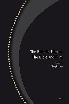 The Bible in Film -- The Bible and Film J. Cheryl Exum