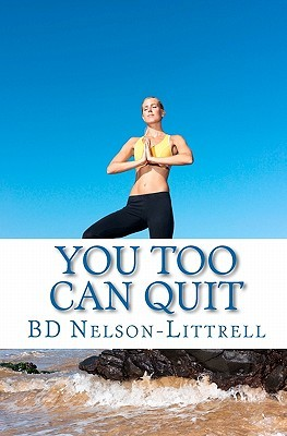 You Too Can Quit BD Nelson-Littrell