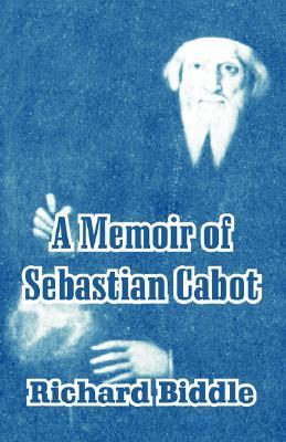 A Memoir of Sebastian Cabot Richard Biddle
