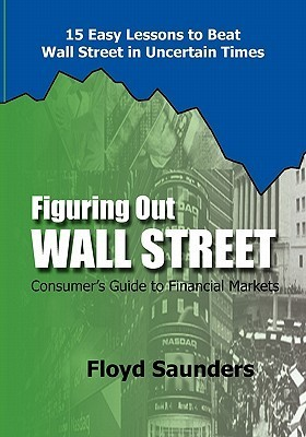 Figuring Out Wall Street Floyd Saunders