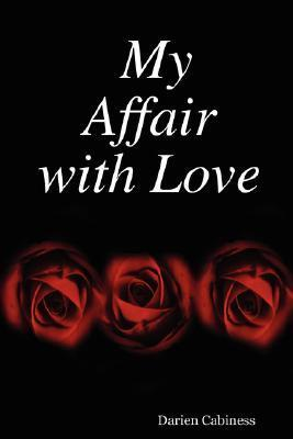 My Affair with Love  by  Darien Cabiness