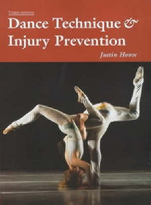 Dance Technique & Injury Prevention  by  Justin Howse