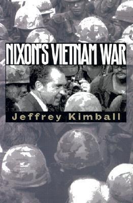 Nixons Vietnam War  by  Jeffrey P. Kimball