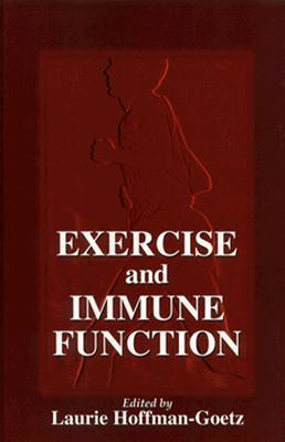 Exercise and Immune Function Laurie Hoffman-Goetz
