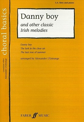 Danny Boy and Other Classic Irish Melodies: S.A. Men and Piano  by  Alexander LEstrange