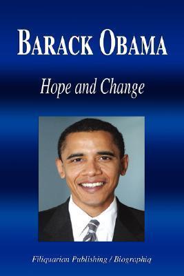 Barack Obama: Hope and Change Filiquarian Publishing