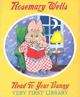 Read To Your Bunny Very First Library Gift Set  by  Rosemary Wells