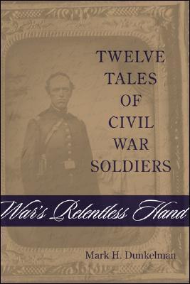 Gettysburgs Unknown Soldier  by  Mark H. Dunkelman