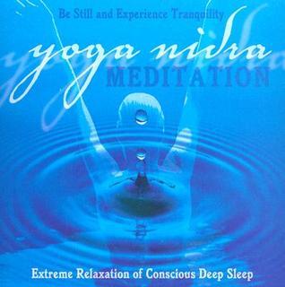 Yoga Nidra: Conscious Deep Sleep Meditation  by  Swami Jnaneshvara Bharati