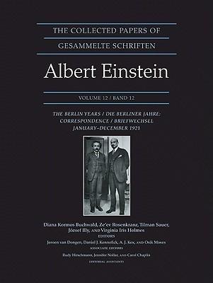 The Collected Papers of Albert Einstein 12: Berlin Correspondence 1921 Albert Einstein