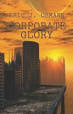 Corporate Glory  by  Eric J. Obmann