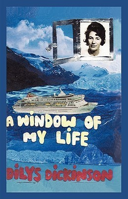 A Window of My Life Dilys Dickinson