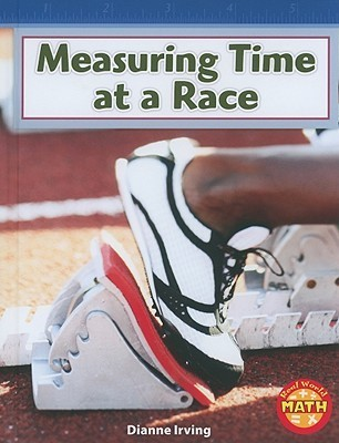 Measuring Time at a Race Dianne Irving
