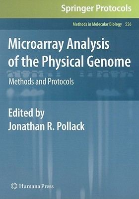 Microarray Analysis of the Physical Genome: Methods and Protocols  by  Jonathan R. Pollack