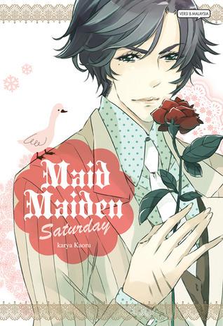 Maid Maiden Saturday (Maid Maiden #6)  by  Kaoru