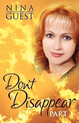 Dont Disappear (Dont Disappear, #1) Nina Guest