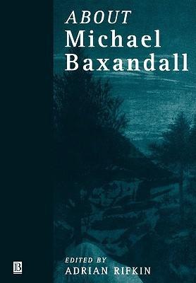 About Michael Baxandall  by  Rifkin