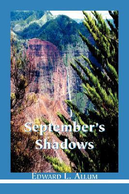 Septembers Shadows  by  Edward Allum