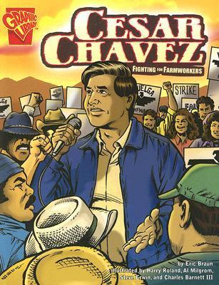 Cesar Chavez: Fighting for Farmworkers  by  Eric Braun
