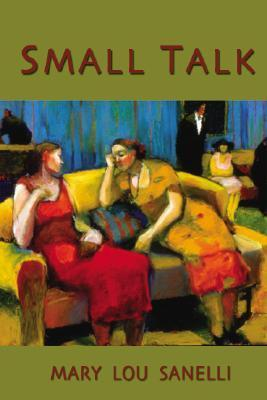 Small Talk  by  Mary Lou Sanelli