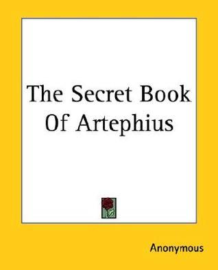 The Secret Book Of Artephius  by  Unknown