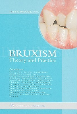 Bruxism: Theory And Practice  by  Daniel A. Paesani