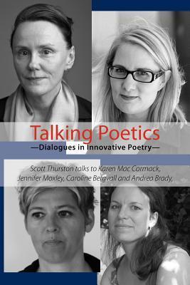 Talking Poetics: Dialogues in Innovative Poetry Scott Thurston