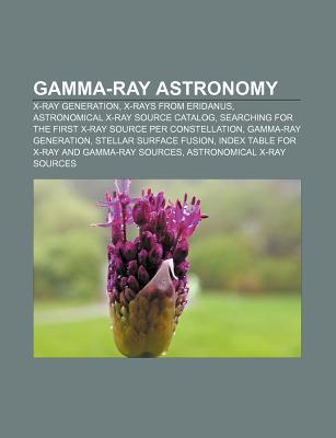 Gamma-Ray Astronomy: X-Ray Generation, X-Rays from Eridanus, Astronomical X-Ray Source Catalog  by  Source Wikipedia