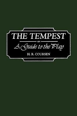 The Tempest: A Guide to the Play Herbert R. Coursen