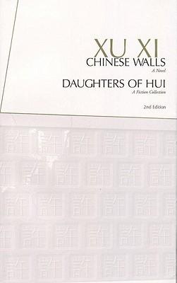 Chinese Walls & Daughters of Hui  by  Xu Xi
